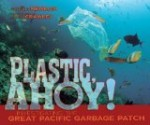 Plastic, Ahoy!- Investigating the Great Pacific Garbage Patch